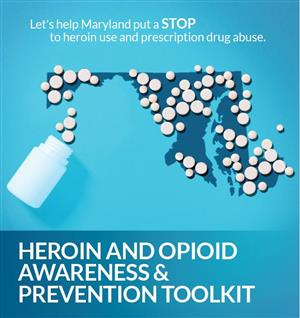 Heroin and Opioid Awareness and Prevention Toolkit